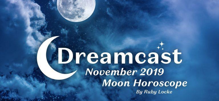 Dreamcast: November 2019 Moon Horoscope